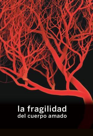 La fragilidad del cuerpo amado