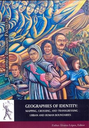 Geographies of Identity: Mapping, Crossing, and Transgressing Urban and Human Boundaries