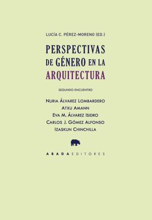 Perspectivas de género en la arquitectura. Segundo encuentro