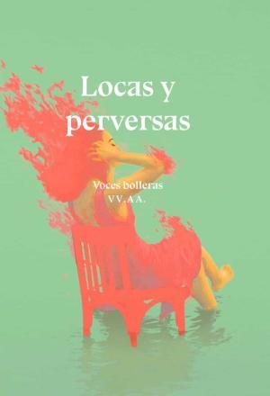 LOCAS Y PERVERSAS