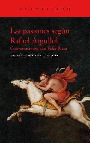 Las pasiones según Rafael Argullol