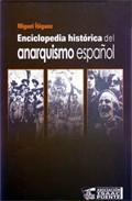 ENCICLOPEDIA HISTÓRICA DEL ANARQUISMO ESPAÑOL