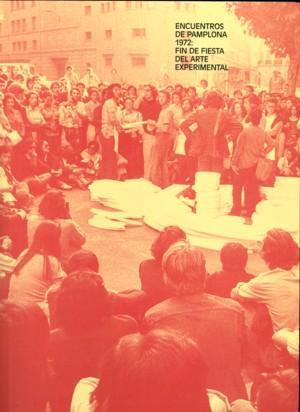 Encuentros en Pamplona 1972. Fin de fiesta del arte experimental
