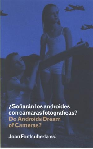 ¿Soñarán los androides con cámaras fotográficas? Do androids dream of cameras?