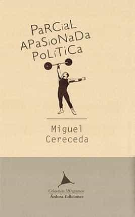 Parcial, apasionada, política