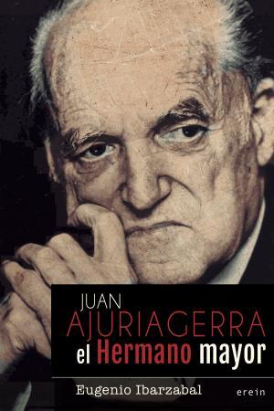 Juan Ajuriagerra. El Hermano mayor