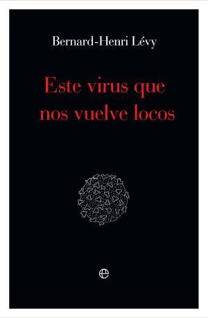 Este virus que nos vuelve locos