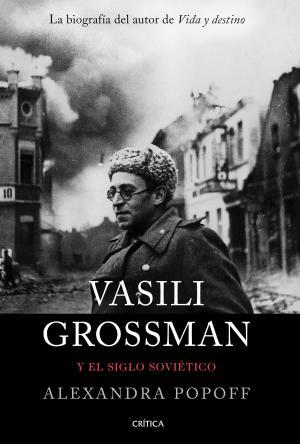 Vasili Grossman y el siglo soviético
