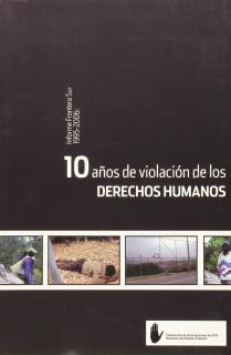10 AÑOS DE VIOLACIÓN DE LOS DERECHOS HUMANOS