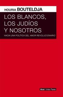 LOS BLANCOS LOS JUDIOS Y NOSOTROS
