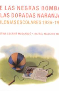 DE LAS NEGRAS BOMBAS A LAS DORADAS NARANJAS. COLONIAS ESCOLARES 1936-1939