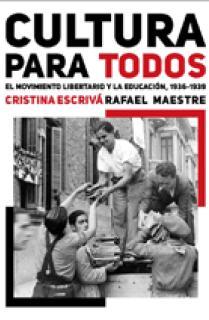 CULTURA PARA TODOS, 1936-1939 : EL MOVIMIENTO LIBERTARIO Y LA EDUCACIÓN