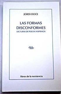 LAS FORMAS DISCONFORMES : LECTURAS DE POESÍA HISPÁNICA