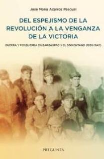 DEL ESPEJISMO DE LA REVOLUCIÓN A LA VENGANZA DE LA VICTORIA