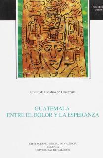 Guatemala: entre el dolor y la esperanza