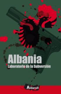 ALBANIA. LABORATORIO DE SUBVERSIÓN