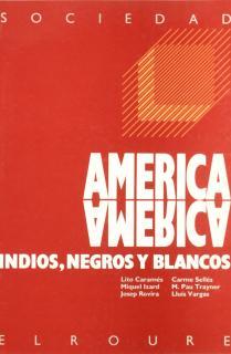 AMERICA/INDIOS NEGROS Y BLANCOS