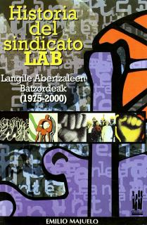 HISTORIA DEL SINDICATO LAB = LANGILE ABERTZALEEN BATZORDEAK (1975-2000)