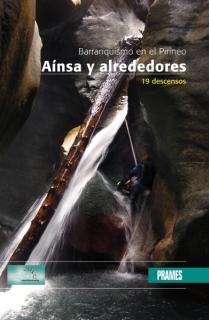 BARRANQUISMO EN EL PIRINEO : AINSA Y ALREDEDORES : 19 DESCENSOS