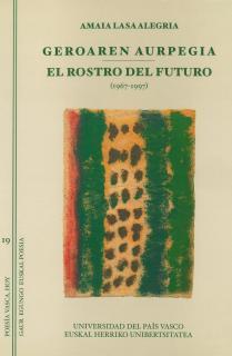 GEROAREN AURPEGIA. EL ROSTRO DEL FUTURO (1967-1997)