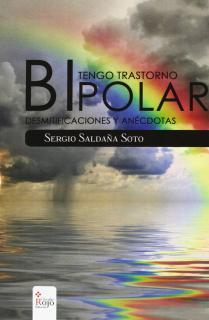 TENGO TRASTORNO BIPOLAR : DESMITIFICACIONES Y ANÉCDOTAS