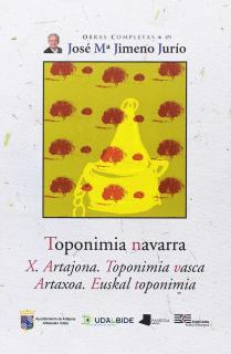 Toponimia navarra. X. Artajona. Toponimia vasca - Artaxoa. Euskal toponimia
