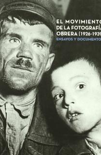 El movimiento de la fotografía obrera, 1926-1939
