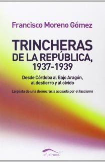 TRINCHERAS DE LA REPÚBLICA, 1937-1939.