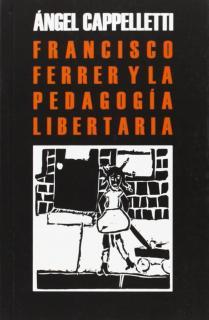 FRANCISCO FERRE Y LA PEDAGOGIA LIBERTARIA