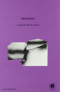 REFLEXION/LEOPOLDO MARIA PANERO