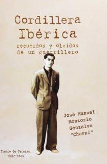 Cordillera Ibérica. Recuerdos y olvidos de un guerrillero