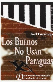 LOS BUENOS NO USAN PARAGUAS : FRAGMENTOS PARA UN DISCURSO CRÍTICO EN EUSKAL HERRIA