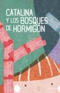CATALINA Y LOS BOSQUES DE HORMIGON