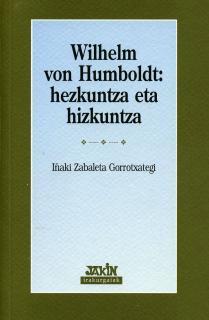 WILHELM VON HUMBOLDT: HEZKUNTZA ETA HIZKUNTZA