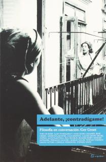 ADELANTE, ¡CONTRADÍGAME! : FILOSOFÍA EN CONVERSACIÓN