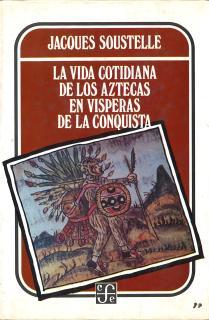 VIDA COTIDIANA AZTECAS EN VISPERAS CONQUISTA
