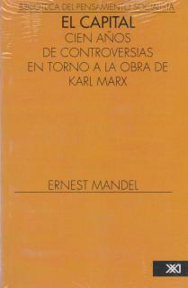 EL CAPITAL. CIEN AÑOS DE CONTROVERSIAS EN TORNO A LA OBRA DE KARL MARX