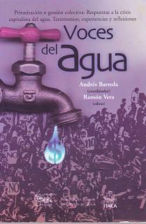 VOCES DEL AGUA. PRIVATIZACIÓN O GESTIÓN COLECTIVA: RESPUESTAS A LA CRISIS CAPITALISTA DEL AGUA