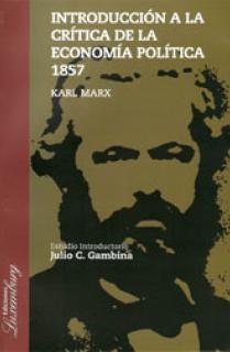 INTRODUCCION A LA CRITICA DE LA ECONOMIA POLITICA 1857