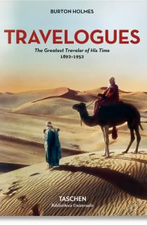 Burton Holmes. Travelogues. The Greatest Traveler of His Time 1892-1952