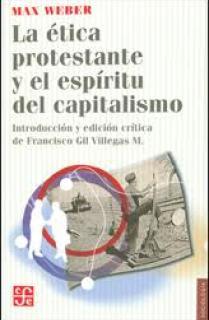 ETICA PROTESTANTE Y ESPIRITU DEL CAPITALISMO
