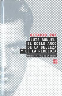 LUIS BUÑUEL/EL DOBLE ARCO DE LA BELLEZA Y...