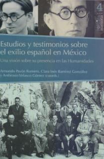 ESTUDIOS Y TESTIMONIOS SOBRE EL EXILIO ESPAÑOL EN MÉXICO