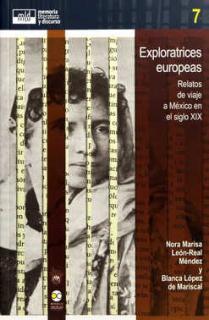EXPLORATICES EUROPEAS, RELATOS DE VIAJE A MEXICO XIX