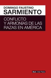 CONFLICTO Y ARMONÍAS DE LAS RAZAS DE AMÉRICA / DOMINGO FAUSTINO SARMIENTO ; [INT
