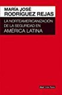 LA NORTEAMERICANIZACION DE LA SEGURIDAD EN AMERICA LATINA