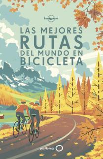 Las mejores rutas del mundo en bicicleta