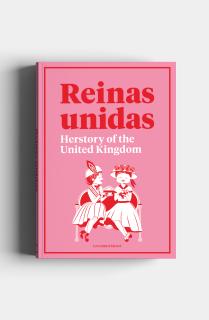 Reinas Unidas: Herstory of the United Kingdom