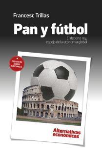 Pan y fútbol. El deporte rey, espejo de la economía global