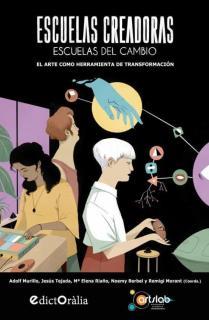 Escuelas creadoras: escuelas del cambio